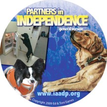 Click here to purchase the DVD - Partners in Independence.  DVD Cover shown with Assistance Dogs.